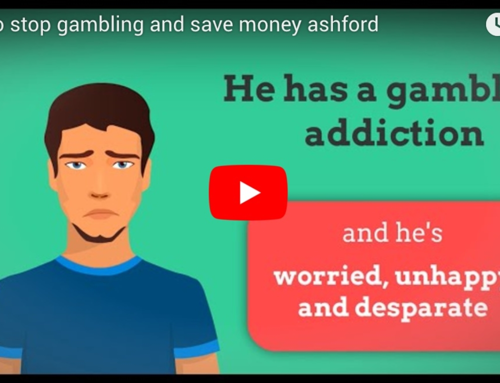 HOW STOP GAMBLING AND SAVE MONEY ASHFORD