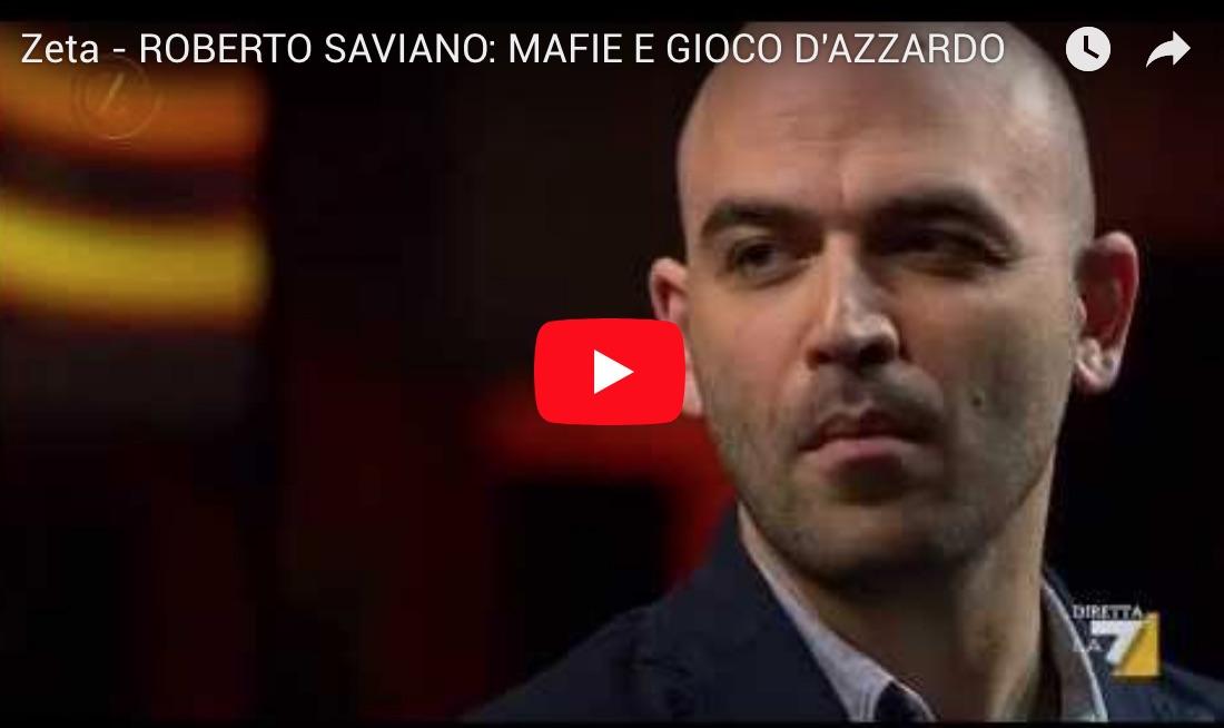 ROBERTO SAVIANO: MAFIE E GIOCO D'AZZARDO