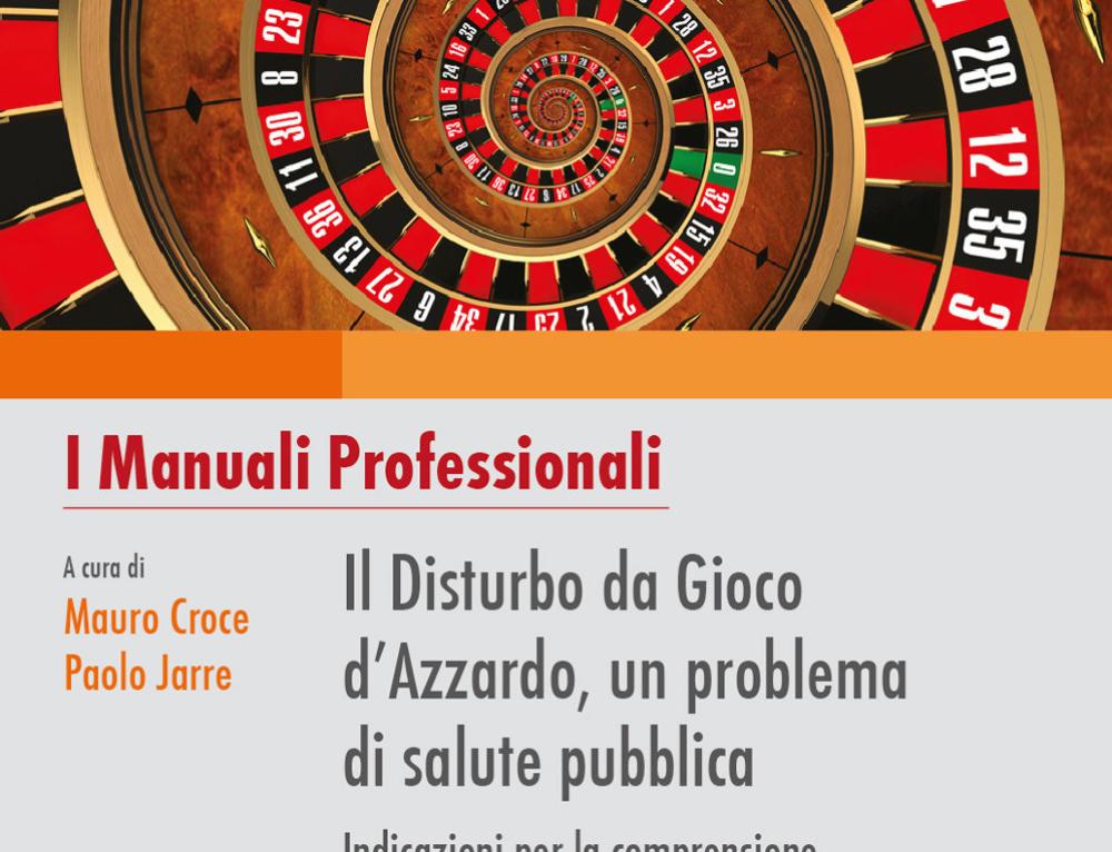 IL DISTURBO DA GIOCO D'AZZARDO, UN PROBLEMA DI SALUTE PUBBLICA